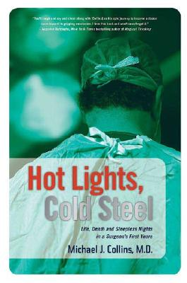 Hot Lights, Cold Steel By Collins, Michael J.