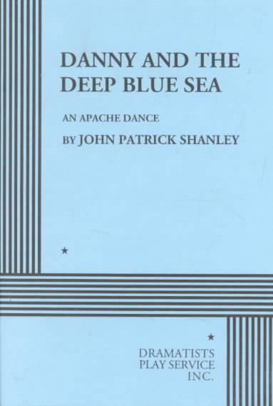 Danny & the Deep Blue Sea By Shanley, John Patrick
