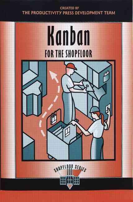 Kanban for the Shop Floor By Productivity Press Development Team